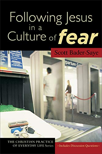 Following Jesus in a Culture of Fear (The Christian Practice of Everyday Life) (In The Shadow Of The Living Room)