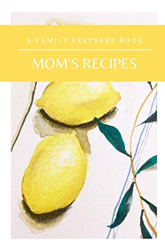 Mom's Recipes: A Family Keepsake Book by Just Follow the Joy Creations