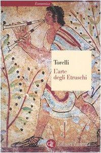 L'arte degli etruschi. Ediz. illustrata Copertina flessibile – 15 mag 1998 Mario Torelli Laterza 8842055190 Civiltà etrusca