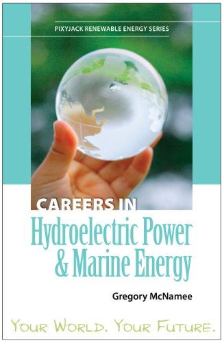 Careers in Hydroelectric Power & Marine Energy (PixyJack Renewable Energy Series)
