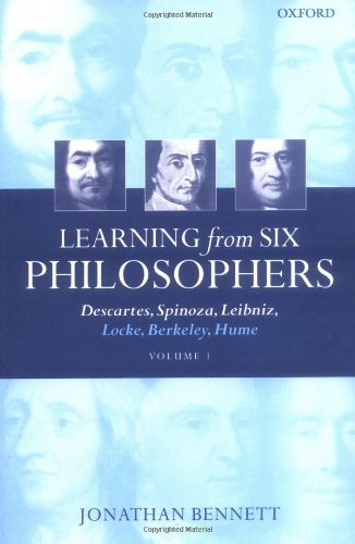 Download Learning from Six Philosophers: Descartes, Spinoza, Leibniz, Locke, Berkeley, Hume Volume 1 Pdf