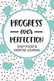 Progress Over Perfection Daily Food and Exercise Journal: 3 Month 90 Day Meal and Fitness Planner - 13 Week Polka Dot Journal Tracker - On The Go - 6x9 (Wellness Log Book Get Fit Series)