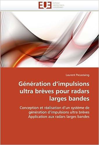 Book Génération d'impulsions ultra brèves pour radars larges bandes: Conception et réalisation d'un système de génération d'impulsions ultra brèves Application aux radars larges bandes (Omn.Univ.Europ.)