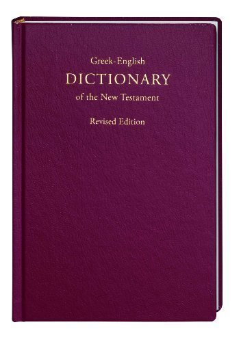 A Concise Greek-English Dictionary of the New Testament Revised Edition by Newman, Barclay published by Hendrickson Publishers Inc (2011)