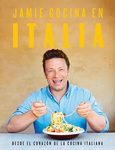 Jamie cocina en Italia: Desde el corazón de la cocina italiana / Jamie's Italy (Spanish Edition) by Jamie Oliver