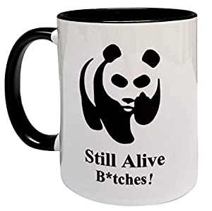 Still Alive B'tches Panda Mug - 11 fluid oz Grade A 2 Tone Black Mug / Cup - Foam Packaging - Perfect Funny Gift