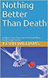 Nothing Better Than Death: Insights from