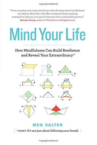 Mind Your Life: How Mindfulness Can Build Resilience and Reveal Your Extraordinary pdf