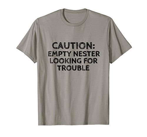 Caution Empty Nester Looking For Trouble Funny Gift -