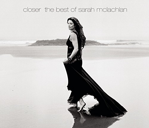 Closer: The Best of Sarah McLachlan by Sony Legacy