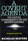 img - for A Covert Agenda: British Government's UFO Top Secrets Exposed book / textbook / text book