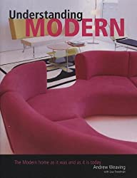 Understanding Modern: The Modern Home As It Was And Is Today
