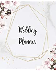 Wedding Planner: Planning The Perfect Wedding For The Bride To Be, Organizer, Journal, Notebook