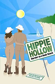 Hippie Hollow: Murder on a Nude Beach: A B.B. Rivers Mystery Series Book One by [Bolton, Denniger]