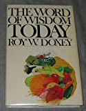 Word of Wisdom Today, Roy W. Doxey, 0877475717