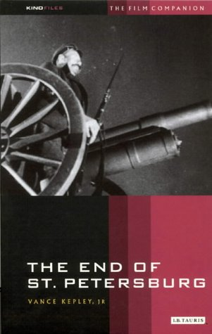 The End of St. Petersburg: The Film Companion (KINOfiles Film Companion)