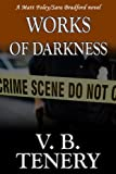 Works of Darkness (Matt Foley/Sara Bradford series Book 1) by  V. B. Tenery in stock, buy online here