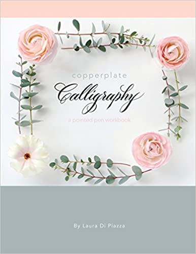 Copperplate Calligraphy: A Pointed Pen Workbook Paperback – May 1, 2017