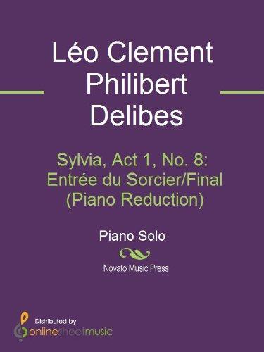 Sylvia, Act 1, No. 8: Entrée du Sorcier/Final (Piano Reduction)