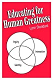 Educating for Human Greatness, Lynn Stoddard, 1885580169