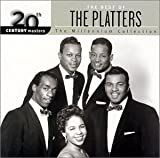 The Best Of The Platters:  The 20th Century Masters