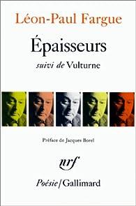 Epaisseurs - Vulturne par Léon-Paul Fargue