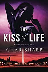 The Kiss of Life (Soul Mate Rescued) (Volume 1) by Char Sharp (2015-06-09)