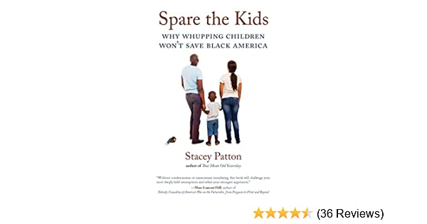 Science And Technology Essays Spare The Kids Why Whupping Children Wont Save Black America  Kindle  Edition By Stacey Patton Health Fitness  Dieting Kindle Ebooks   Amazoncom Learning English Essay Example also Example Of A Essay Paper Spare The Kids Why Whupping Children Wont Save Black America  Politics And The English Language Essay