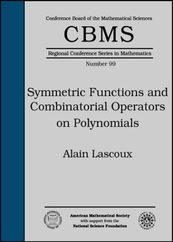 Symmetric Functions and Combinatorial Operators on Polynomials (Cbms Regional Conference Series in Mathematics)