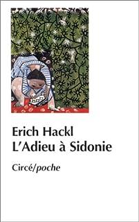 L'adieu à Sidonie, Hackl, Erich