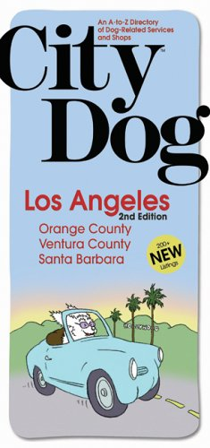 Read Online City Dog: Los Angeles: Orange County, Ventura County and Santa Barbara (City Dog series) pdf