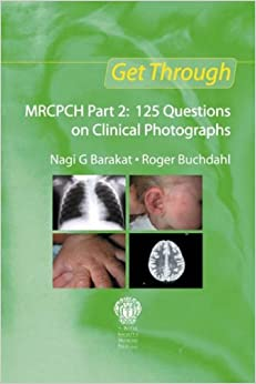 Get Through MRCPCH Part 2: 125 Questions on Clinical Photographs (Get Through Series)