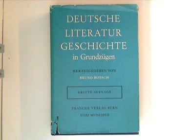 Deutsche Literaturgeschichte in Grundzugen die Epochen Deutscher Dichtung in Darstellungen von L. Beriger, A. Bettex, B. Boesch, K. Fehr, W. Kohlschmidt, F. Ranke, H, Rupp, M. Wehrli, G. Weydt