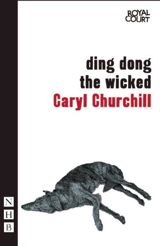 Ding Dong The Wicked (NHB Modern Plays) by Caryl Churchill (4-Oct-2012) Paperback
