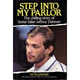 Front cover for the book Step into My Parlor: The Chilling Story of Serial Killer Jeffrey Dahmer by Edward Baumann