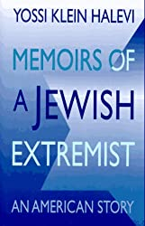 Memoirs of a Jewish Extremist: An American Story