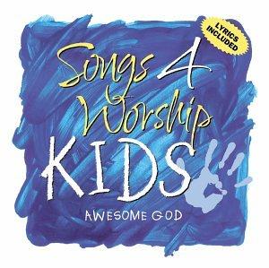 Songs 4 Worship: Kids - Awesome God