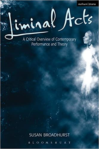 Read Liminal Acts: A Critical Overview of Contemporary Performance and Theory PDF, azw (Kindle), ePub