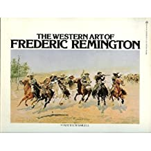 The Western Art of Frederic Remington by MATTHEW BAIGELL (1985-12-12)