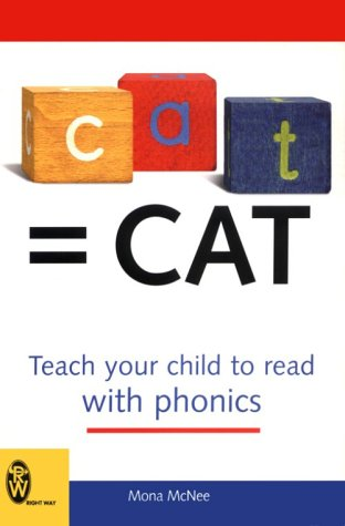 C-A-T = Cat: Teach Your Child to Read With Phonics (Right Way)