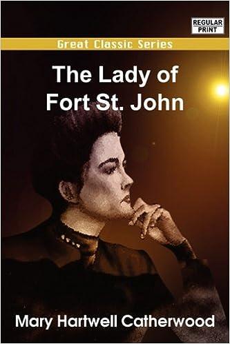 Public domain lydbøker for nedlastingThe Lady of Fort St. John 813202852X DJVU