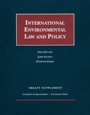 International Environmental Law and Policy: 1998 Treaty Supplement (University Casebook Series)