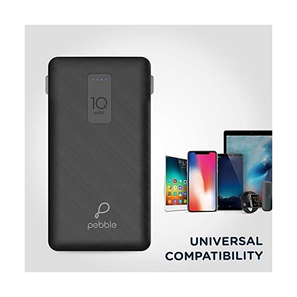 Pebble Ace+ 10000mAh Li-Polymer Power Bank (Black) with in-Built Micro, Type-C & Lightning Cables and 12W Fast Charging 2021 June Charges a 3000mAh phone battery up to 2.4 times & 4000mAh phone battery up to 1.8 times   Let nothing stop your binge watching now Dual USB Output with 12W Fast Charge of 5V - 2.4A   Input 5V - 2A Inbuilt 3-in-1 Type-C, Micro USB and Lightning Cables   No hassle of carrying additional wires