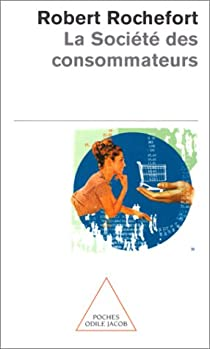La société des consommateurs par Rochefort