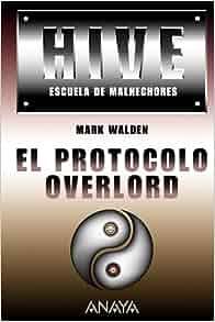 El protocolo Overlord/ The Overlord Protocol (Hive Escuela De Malechores/ H.i.v.e. Higher