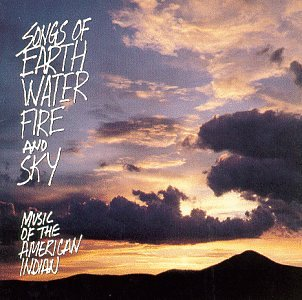 Songs of Earth Water Fire & Sky by New World Records