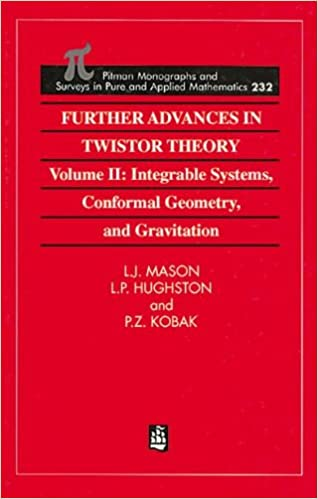 2: Further Advances in Twistor Theory: Volume II: Integrable Systems, Conformal Geometry and Gravitation (Chapman & Hall/CRC Research Notes in Mathematics Series)