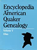 Encyclopedia of American Quaker Genealogy Vol. V : Ohio Meetings, Hinshaw, William Wade, 0806305495