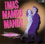 Mas Mambo Mania: More Kings & Queens of Mambo