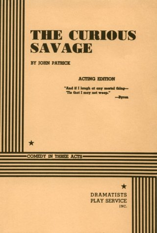 The Curious Savage. (Acting Edition for Theater Productions)